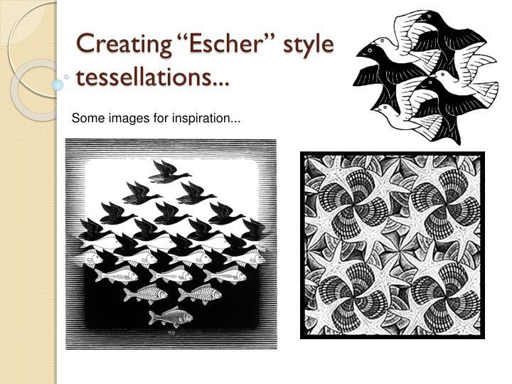 "Creating ""Escher"" style tessellations..."