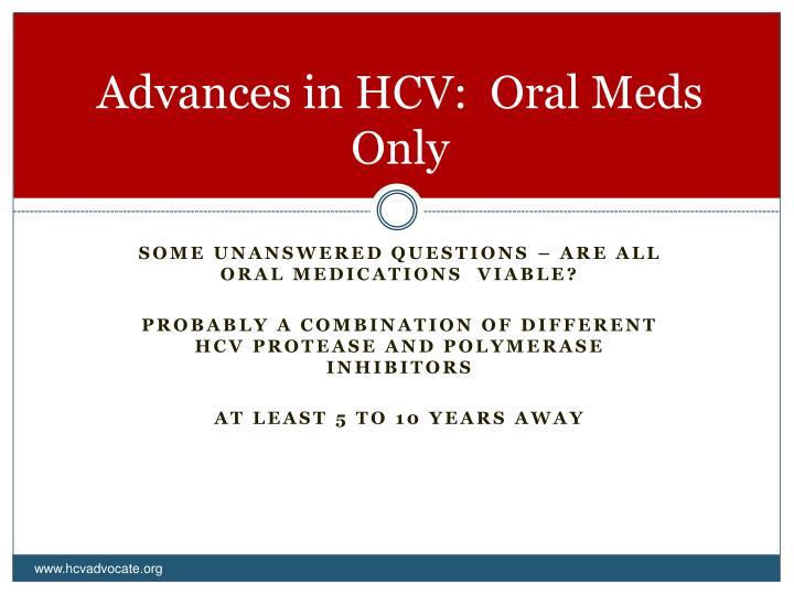 Advances in HCV:  Oral Meds Only