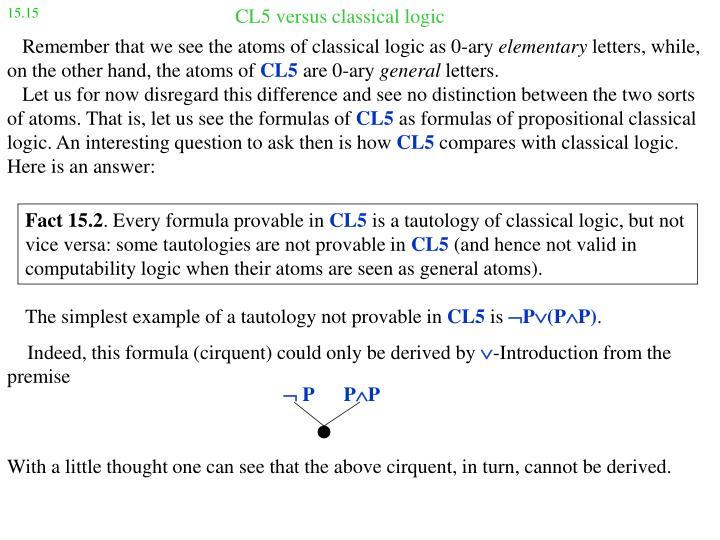 CL5 versus classical logic