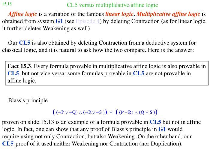 CL5 versus multiplicative affine logic