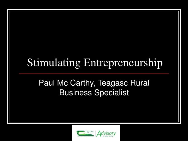 Stimulating entrepreneurship