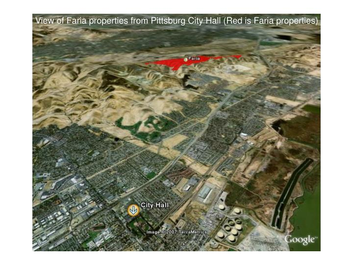 View of Faria properties from Pittsburg City Hall (Red is Faria properties)