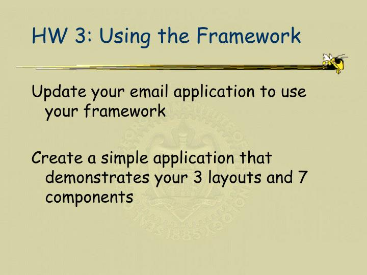 HW 3: Using the Framework