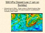 500 hpa closed low 1 am on sunday