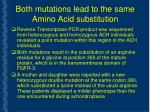 both mutations lead to the same amino acid substitution