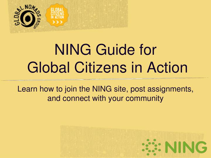 ning guide for global citizens in action