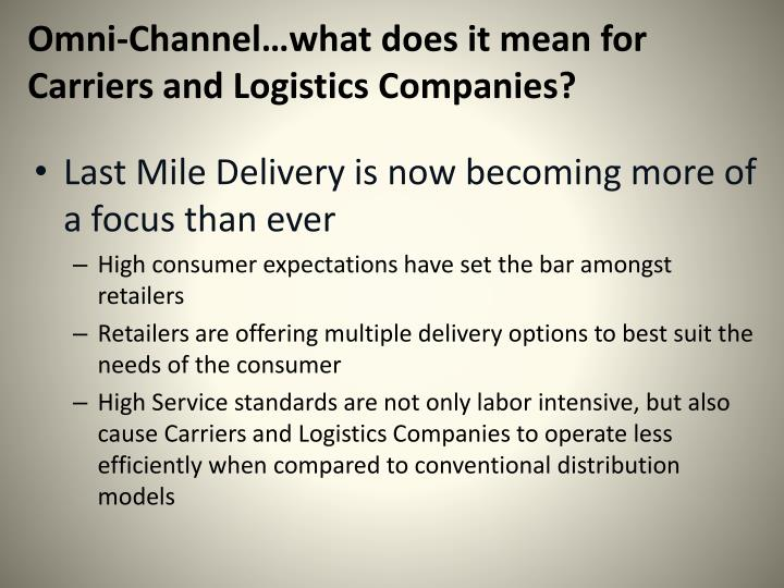 Omni-Channel…what does it mean for Carriers and Logistics Companies?