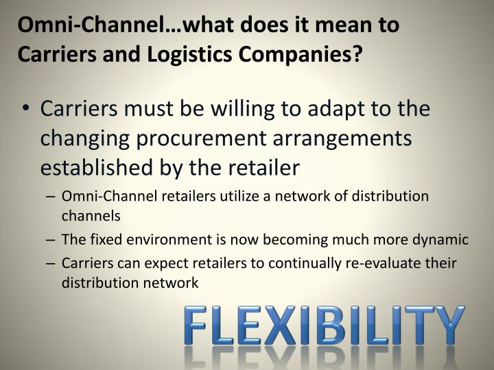Omni-Channel…what does it mean to Carriers and Logistics Companies?