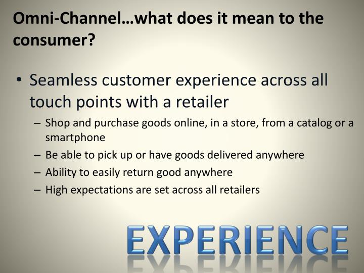 Omni-Channel…what does it mean to the consumer?