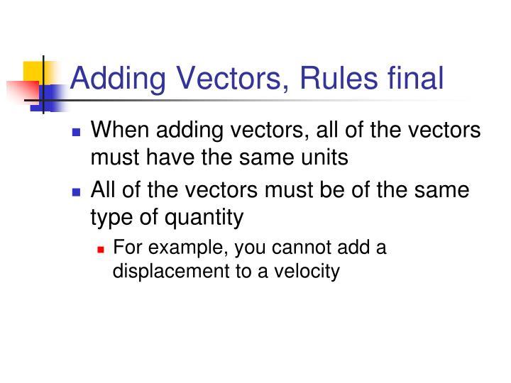 Adding Vectors, Rules final
