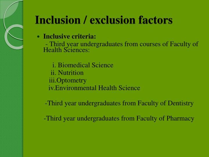 Inclusion / exclusion factors