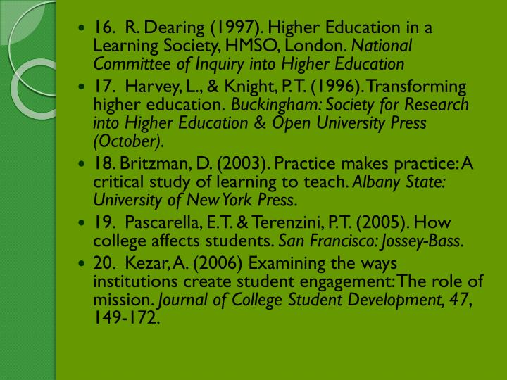 16.  R. Dearing (1997). Higher Education in a Learning Society, HMSO, London.