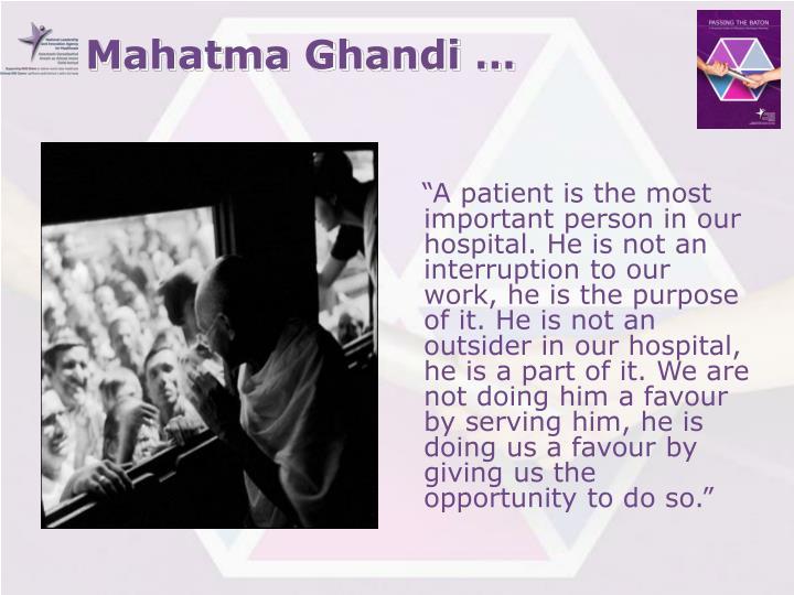 Mahatma Ghandi …