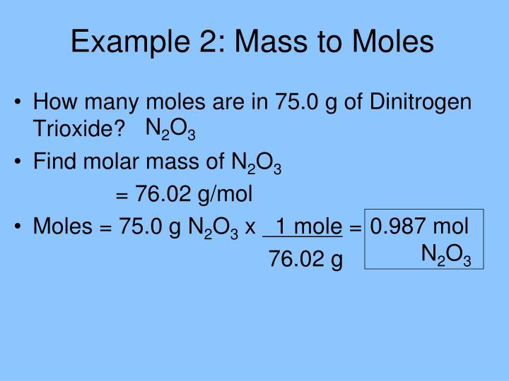 Example 2: Mass to Moles