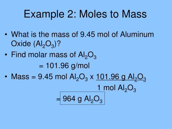 Example 2: Moles to Mass