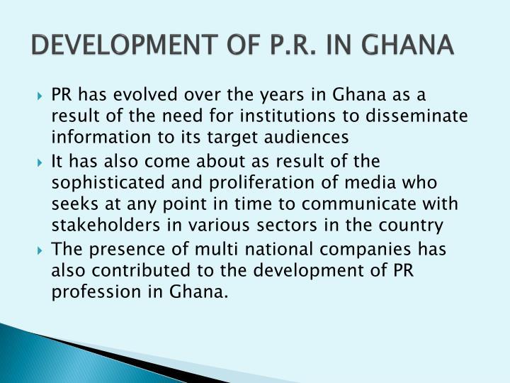DEVELOPMENT OF P.R. IN GHANA