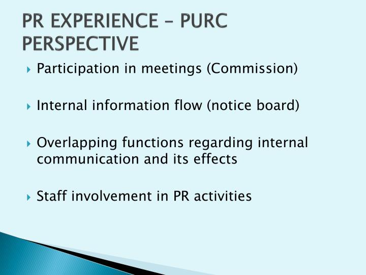 PR EXPERIENCE – PURC PERSPECTIVE