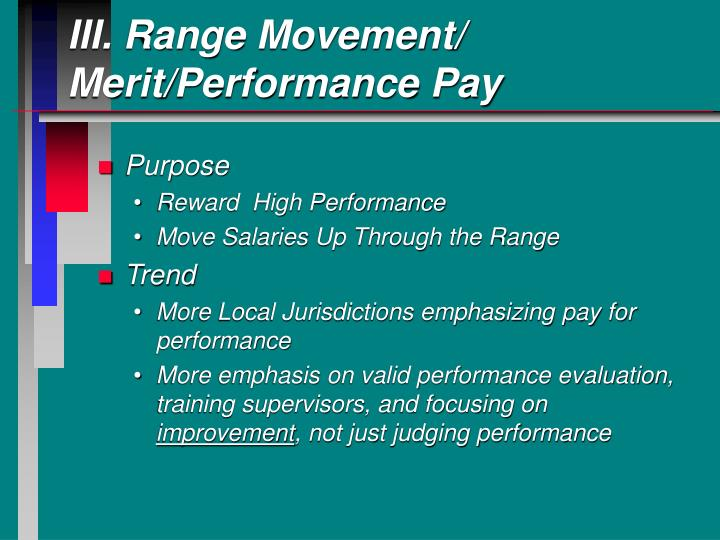 III. Range Movement/ Merit/Performance Pay