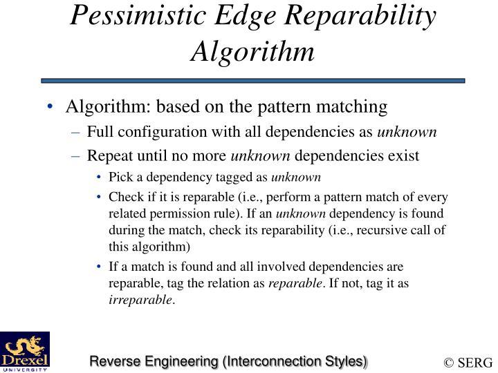 Pessimistic Edge Reparability Algorithm