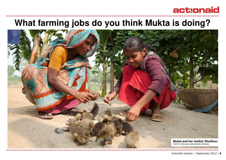 What farming jobs do you think Mukta is doing?