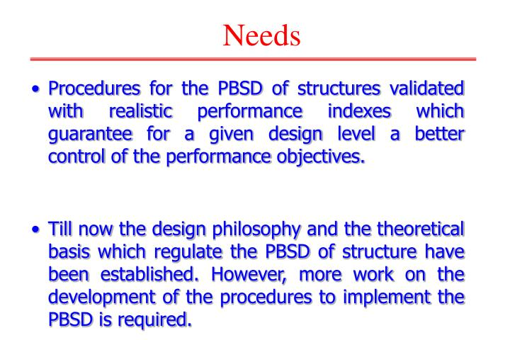 Procedures for the PBSD of structures validated with realistic performance indexes which guarantee for a given design level a better control of the performance objectives