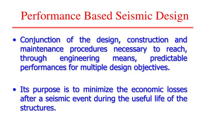 Conjunction of the design, construction and maintenance procedures necessary to reach, through engineering means, predictable performances for multiple design objectives.