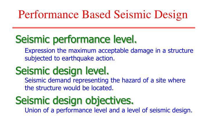 Seismic performance level.