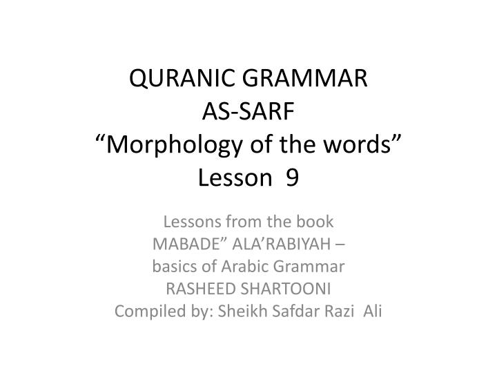 Quranic grammar as sarf morphology of the words lesson 9