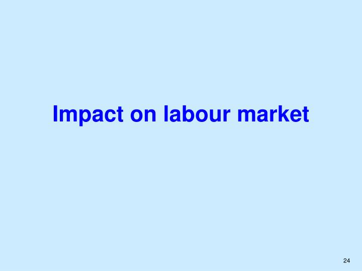 Impact on labour market