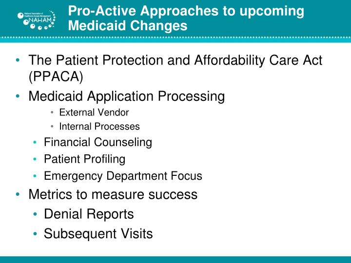Pro active approaches to upcoming medicaid changes