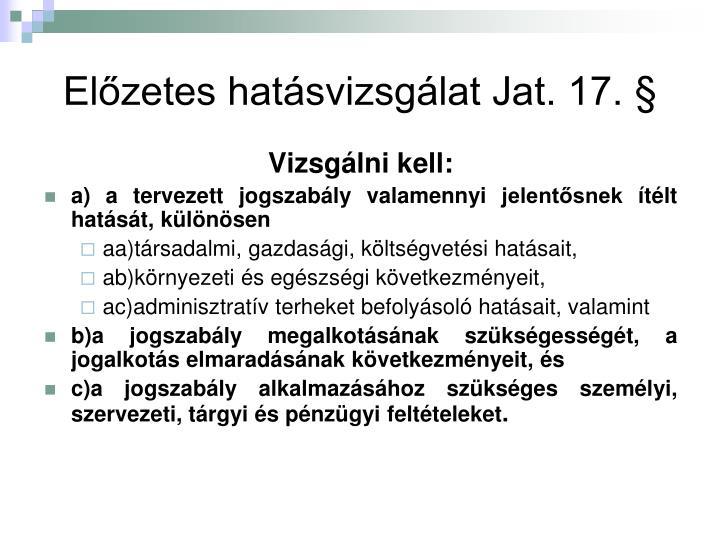 Előzetes hatásvizsgálat Jat. 17. §