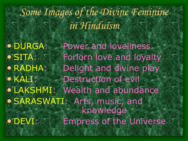 Some Images of the Divine Feminine in Hinduism