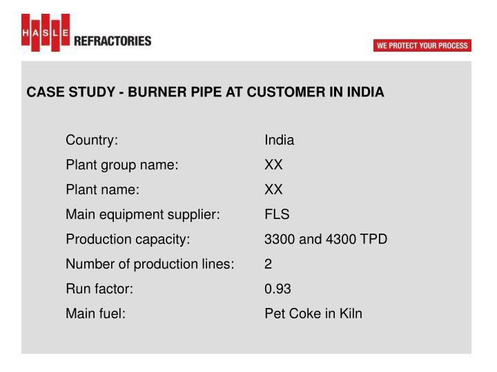 CASE STUDY - BURNER PIPE AT CUSTOMER IN INDIA