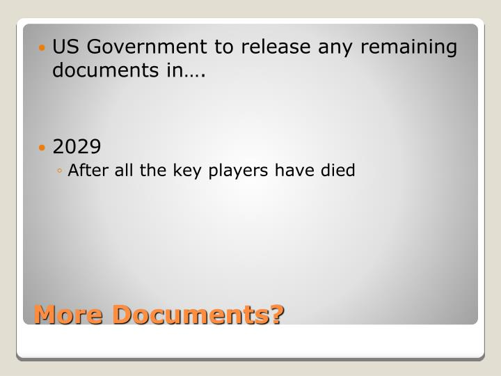 US Government to release any remaining documents in….