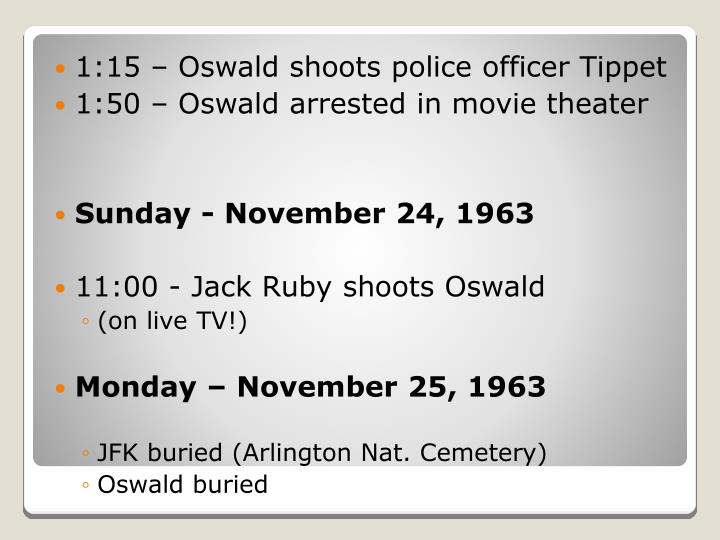 1:15 – Oswald shoots police officer Tippet