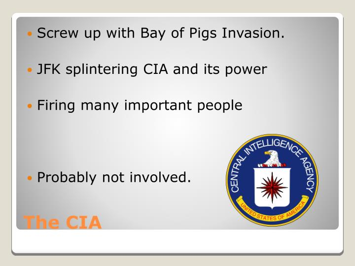 Screw up with Bay of Pigs Invasion.