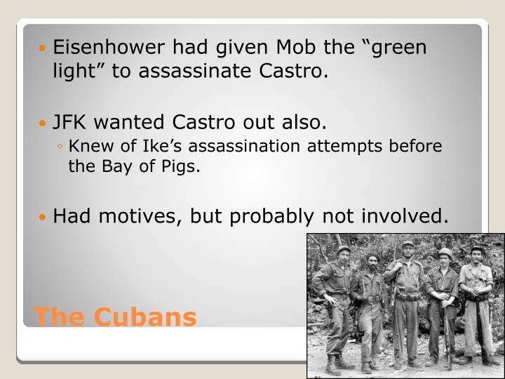 "Eisenhower had given Mob the ""green light"" to assassinate Castro."