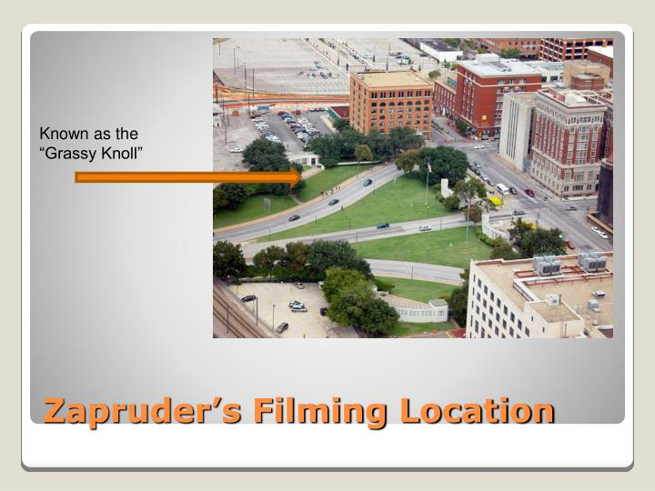 "Known as the ""Grassy Knoll"""