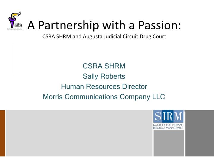A Partnership with a Passion: