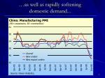 as well as rapidly softening domestic demand