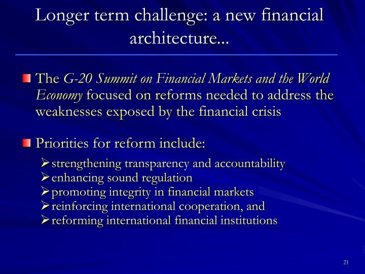Longer term challenge: a new financial architecture...