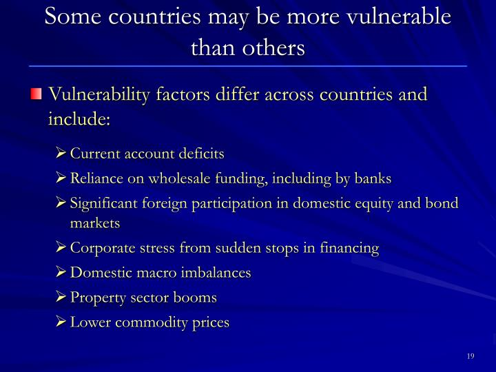 Some countries may be more vulnerable than others