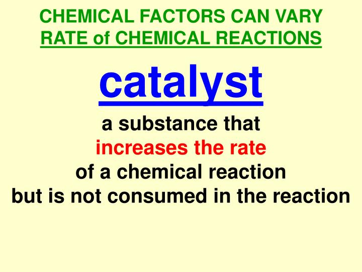 CHEMICAL FACTORS CAN VARY