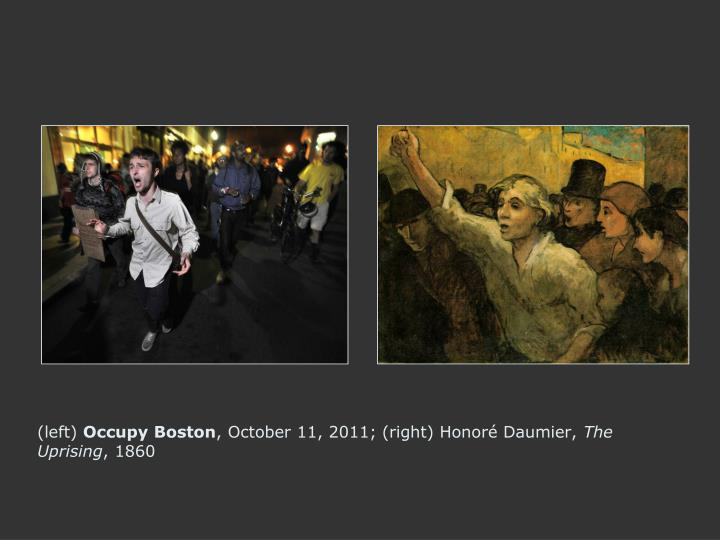 left occupy boston october 11 2011 right honor daumier the uprising 1860