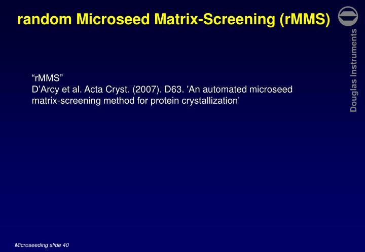 random Microseed Matrix-Screening (rMMS)