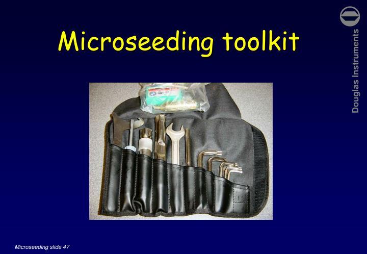 Microseeding toolkit
