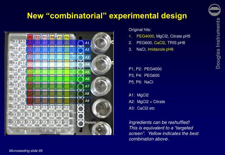 "New ""combinatorial"" experimental design"