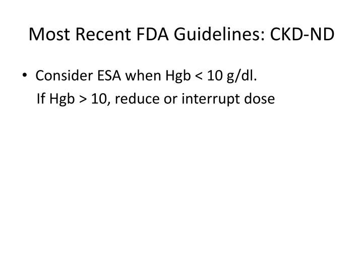 Most Recent FDA Guidelines: CKD-ND