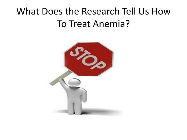 What Does the Research Tell Us How To Treat Anemia?