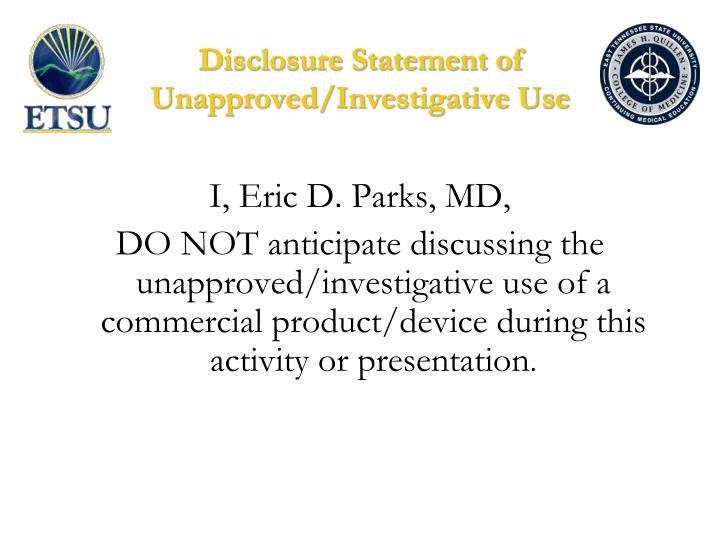Disclosure statement of unapproved investigative use